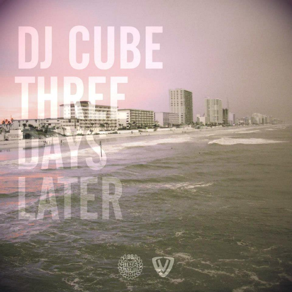 DJ Cube Three Days Later (2012)