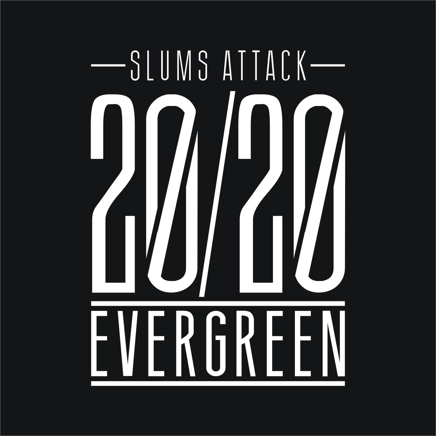 Slums Attack - 20/20 Evengreen (2013)
